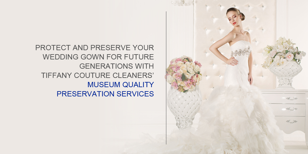 Tiffany Couture Cleaners Wedding Dress Cleaning